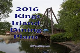 2016 kings island dining plans cp food blog