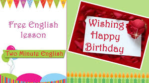 wishing someone happy birthday in english learn english without