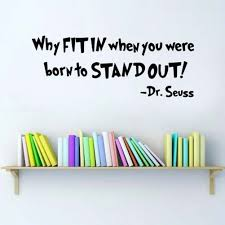 Vinyl Wall Stickers Dr Seuss Why Fit In When You Were Born To Stand Out Wall Sticker