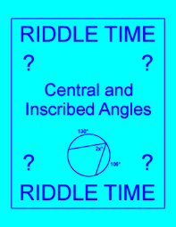 circles central and inscribed angles riddle