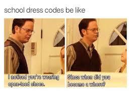 L Meme - school dress codes be like l motieed you re wearing since when did