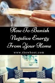 how to remove negative energy from home remove negative energy from your home video tutorial