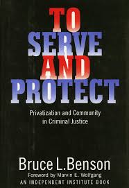 to serve and protect privatization and community in criminal