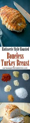 boneless turkey rotisserie style roasted boneless turkey breast carrie s