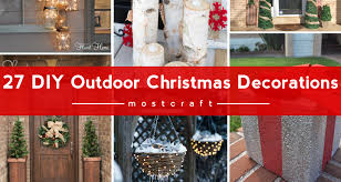 Christmas Decorations For Outside The Home by 27 Diy Outdoor Christmas Decorations To Light Up Your Home
