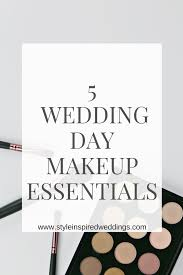 wedding day makeup products 5 wedding day makeup essentials style inspired weddings