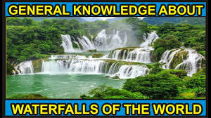 famous waterfalls famous waterfalls of the world gk for kids gk question and