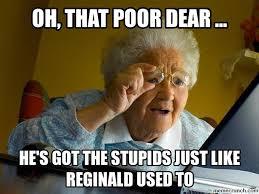 Reginald Meme - stupids