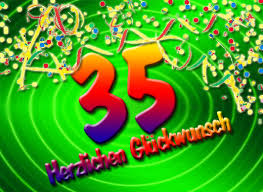 geburtstagsspr che 35 35 geburtstag glückwünsche und sprüche