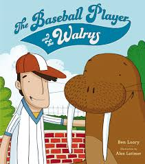 the baseball player and the walrus ben loory alex latimer