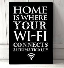 Home Is Quotes by Home Is Where Your Wifi Connects Metal Sign