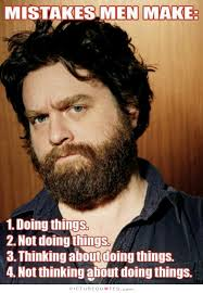 Make A Meme With 2 Pictures - mistakes men make 1 doing things 2 not doing things 3