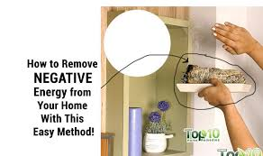how to remove negative energy from your home top 10 home remedies