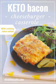 keto bacon cheeseburger casserole with new quick cooking video