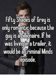 50 Shades Of Gray Meme - fifty shades of grey is only romantic because the guy is abllionaire