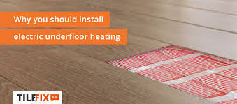why you should install electric underfloor heating