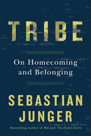 Barnes And Noble Forum San Antonio Tribe On Homecoming And Belonging By Sebastian Junger Hardcover