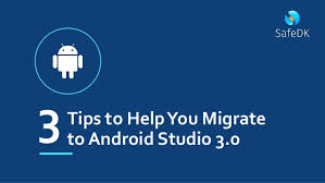 android migrate 3 tips to help you migrate to android studio 3 0