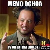 Ochoa Memes - memo ochoa extraterrestre guillermo ochoa s saves know your meme