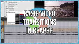 how to basic video transitions in reaper u2013 the reaper blog