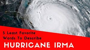 Describe It by Hurricane Irma 5 Least Favorite Words To Describe It Youtube
