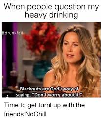 Turnt Meme - 25 best memes about drinking drunk and getting turnt