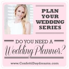 A Wedding Planner You Need A Wedding Planner Wedding Planning Series