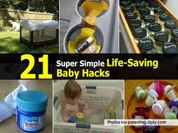 21 super simple life saving baby hacks