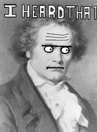 Beethoven Meme - beethoven heard that