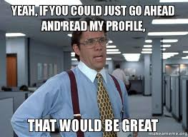 Meme Profile Pictures - yeah if you could just go ahead and read my profile that would be