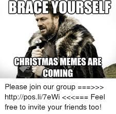 Brace Meme - brace yourself christmas memes are coming meme com please join our