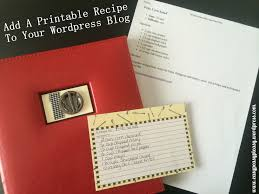 how to add and embed a printable recipe to your wordpress blog