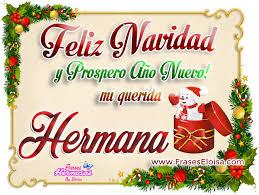 imagenes de navidad hermana frases eloisa feliz navidad y prospero año nuevo mi querid