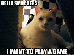 Want To Play A Game Meme - hello smuckers i want to play a game jigsaw cat quickmeme