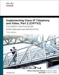 implementing cisco ip telephony and video part 2 ciptv2