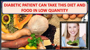 diabetic patient can take this diet and food in low quantity