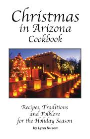 in arizona recipes traditions and folklore for the