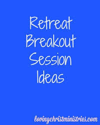 christian s retreat breakout session resources christian