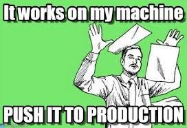 It Works Meme - it works on my machine on memegen