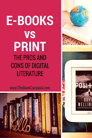 e books vs print the pros and cons of digital literature u2014 the