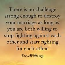 marriage quotations in quotes there is no challenge strong enough to destroy your
