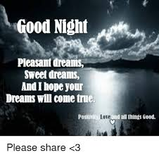 Sweet Dreams Meme - good night pleasant dreams sweet dreams and hope jour dreams will