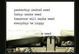 Be Happy Memes - smoke weed everyday be happy weed memes