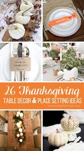 26 lovely thanksgiving table decor and place setting ideas make