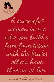 Positive Quotes Memes - a successful woman is one who can build a firm foundation with the