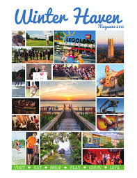 winter haven magazine 2015 by winter haven chamber issuu