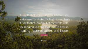 The Creator God Of Light N T Wright Quote U201cit Is Faith That Looks Up At The Creator God