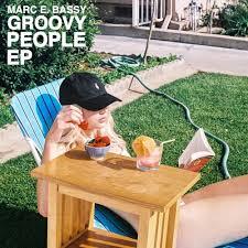 marc e bassy groovy people ep lyrics and tracklist genius