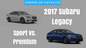 subaru sport car 2017 2017 subaru legacy premium vs sport comparison 2 5i youtube