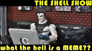 What The Hell Is A Meme - what the hell is a meme the shell show all new youtube